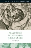 Shakespeare in the Theatre: The King's Men (eBook, PDF)