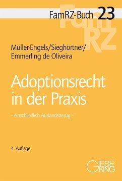 Adoptionsrecht in der Praxis - Müller-Engels, Gabriele;Sieghörtner, Robert;Emmerling de Oliveira, Nicole