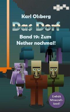 Das Dorf Band 19: Zum Nether nochmal! (eBook, ePUB) - Olsberg, Karl