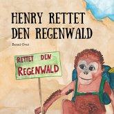 Henry rettet den Regenwald (eBook, PDF)