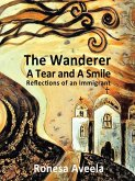 The Wanderer - A Tear and A Smile: Reflections of an Immigrant (eBook, ePUB)