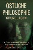 Östliche Philosophie - Grundlagen: Auf den Spuren des Buddhismus, Konfuzianismus und Taoismus (eBook, ePUB)