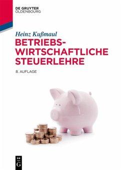 Betriebswirtschaftliche Steuerlehre (eBook, ePUB) - Kußmaul, Heinz
