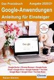 Das Praxisbuch Google-Anwendungen - Anleitung für Einsteiger (Ausgabe 2020/21) (eBook, PDF)