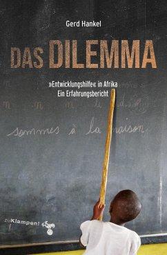 Das Dilemma (eBook, ePUB) - Hankel, Gerd