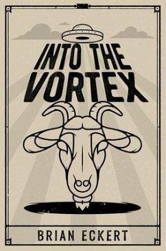 Into the Vortex (eBook, ePUB) - Eckert, Brian
