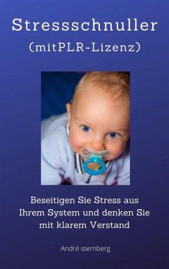 Stressschnuller (eBook, ePUB) - Sternberg, Andre