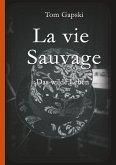 La vie Sauvage - das wilde Leben