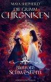 Die Grimm-Chroniken (Band 21): Blutrote Schwestern