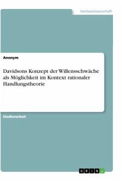Davidsons Konzept der Willensschwäche als Möglichkeit im Kontext rationaler Handlungstheorie