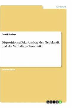 Dispositionseffekt. Ansätze der Neoklassik und der Verhaltensökonomik