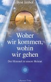 Woher wir kommen, wohin wir gehen: Der Himmel ist unsere Heimat (eBook, ePUB)