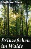 Prinzeßchen im Walde (eBook, ePUB)