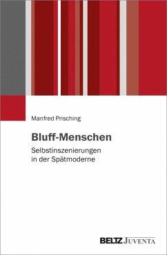 Bluff-Menschen (eBook, ePUB) - Prisching, Manfred