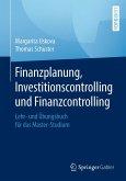 Finanzplanung, Investitionscontrolling und Finanzcontrolling (eBook, PDF)