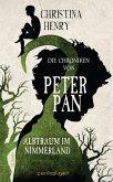 Die Chroniken von Peter Pan - Albtraum im Nimmerland / Die Dunklen Chroniken Bd.4 (eBook, ePUB)