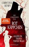 Die Chroniken von Rotkäppchen - Allein im tiefen, tiefen Wald / Die Dunklen Chroniken Bd.6 (eBook, ePUB)