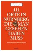 111 Orte in Nürnberg die man gesehen haben muss (Mängelexemplar)