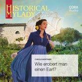 Wie erobert man einen Earl? (Historical MyLady) (MP3-Download)