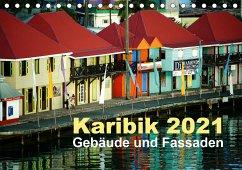 Karibik 2021 - Gebäude und Fassaden (Tischkalender 2021 DIN A5 quer)