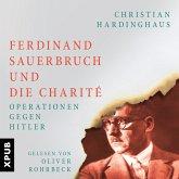 Ferdinand Sauerbruch und die Charité (MP3-Download)