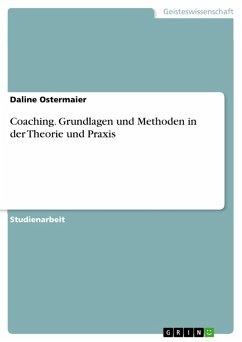 Coaching. Grundlagen und Methoden in der Theorie und Praxis (eBook, PDF)