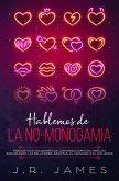 Hablemos de la No-Monogamia: Preguntas e Iniciadores de Conversación para Parejas Explorando las Relaciones Abiertas, el Swinging o el Poliamor (Más Allá de las Sábanas, #2) (eBook, ePUB)