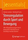 Stressregulation durch Sport und Bewegung (eBook, PDF)