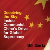 Deceiving the Sky - Inside Communist China's Drive for Global Supremacy (Unabridged) (MP3-Download)