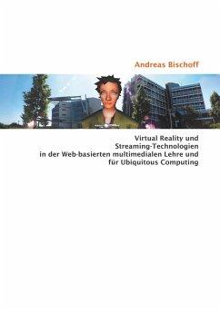 Virtual Reality und Streaming-Technologien in der Web-basierten multimedialen Lehre und für Ubiquitous Computing (eBook, PDF)