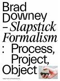 Brad Downey. Slapstick Formalism