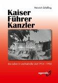 Kaiser - Führer - Kanzler