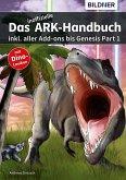 Das inoffizielle ARK Handbuch inkl. aller Addons bis Genesis Part 1 (eBook, PDF)