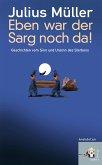 Eben war der Sarg noch da! (eBook, ePUB)