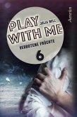 Play with me 6: Verbotene Früchte (eBook, ePUB)