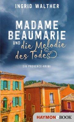 Madame Beaumarie und die Melodie des Todes (eBook, ePUB) - Walther, Ingrid