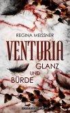 Venturia (Band 2): Glanz und Bürde (eBook, ePUB)