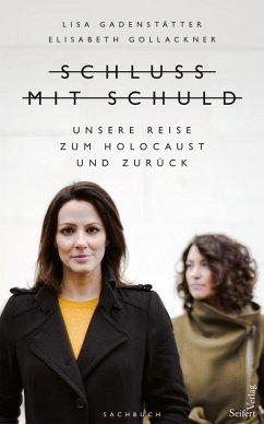 Schluss mit Schuld (eBook, ePUB) - Gadenstätter, Lisa; Gollackner, Elisabeth