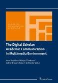 The Digital Scholar: Academic Communication in Multimedia Environment (eBook, PDF)