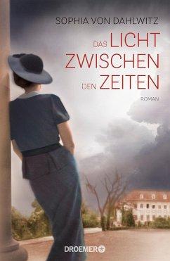 Das Licht zwischen den Zeiten (Mängelexemplar) - Dahlwitz, Sophia von
