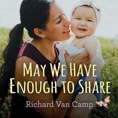 May We Have Enough to Share (eBook, PDF) - Camp, Richard Van