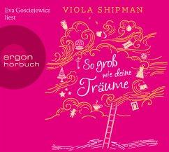 So groß wie deine Träume, 5 Audio-CDs (Restauflage) - Shipman, Viola
