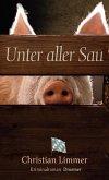 Unter aller Sau / Kommissar Lederer Bd.1 (Mängelexemplar)