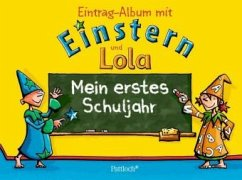 Mein erstes Schuljahr - Eintragalbum mit Einstern und Lola (Restauflage)