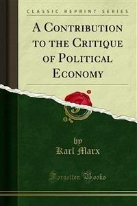 A Contribution to the Critique of Political Economy (eBook, PDF)