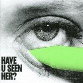 Have U Seen Her?