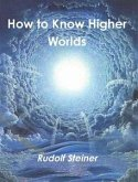 How to Know Higher Worlds (eBook, ePUB)