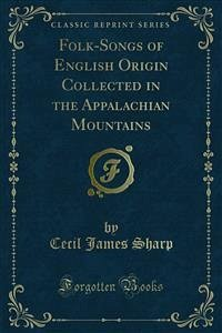 Folk-Songs of English Origin, Collected in the Appalachian Mountains (eBook, PDF)