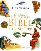 Die neue illustrierte Bibel für Kinder (Mängelexemplar)