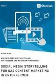 Social Media Storytelling für das Content Marketing in Unternehmen. Wie erfolgreiches Storytelling auf Facebook und Instagram funktioniert